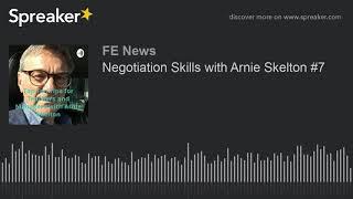 Negotiation Skills with Arnie Skelton #7