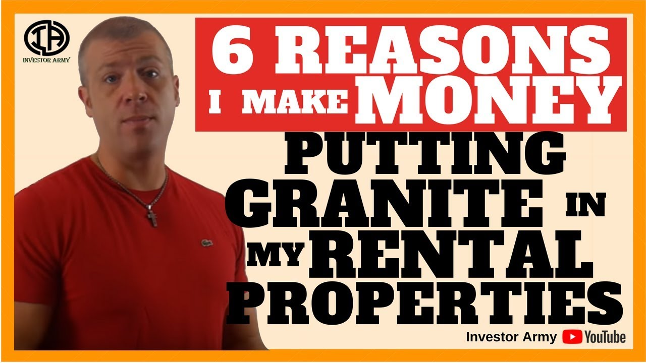 6 Reasons I Make Money Putting Granite In My Rental Properties