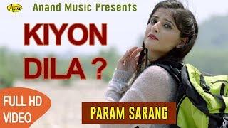 Just punjabi presents... subscribe us :- https://goo.gl/yhlvp2 kiyon dila ( love song 2018 ) // 4k video parav sarang latest son...