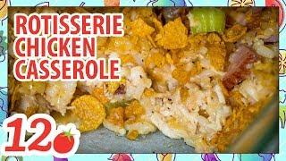 How to Make: Rotisserie Chicken Casserole