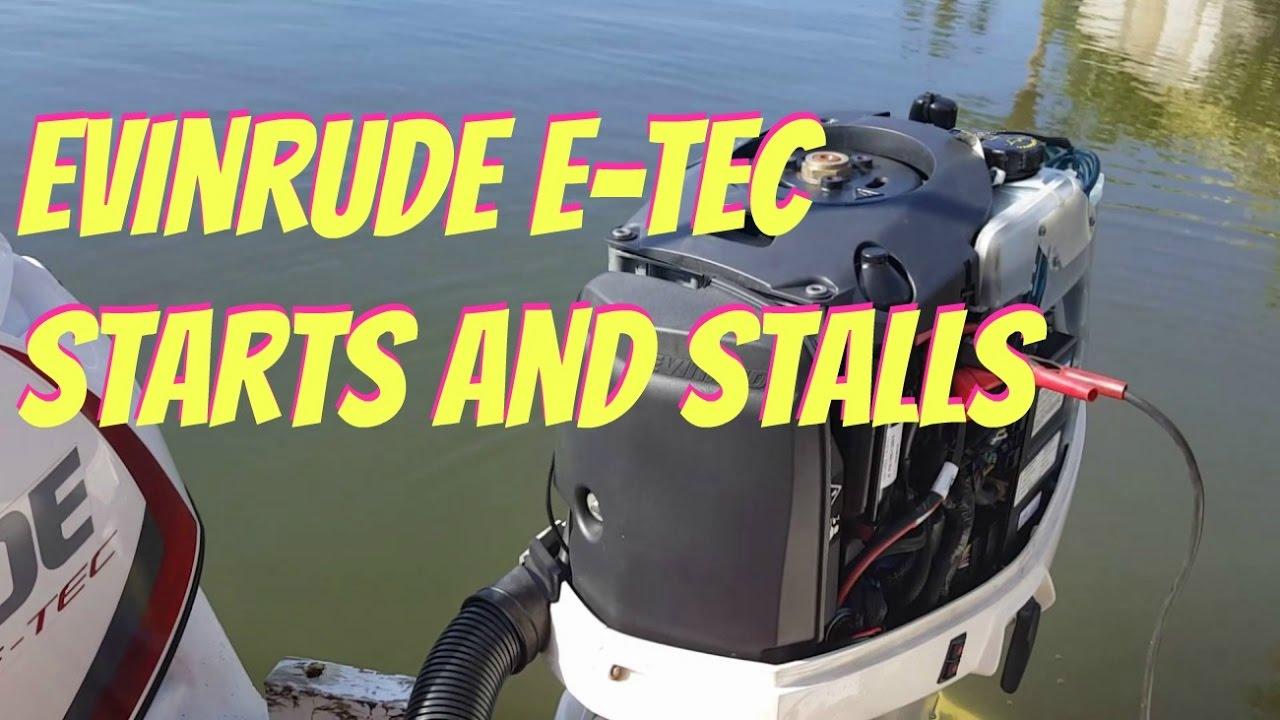 medium resolution of evinrude e tec starts and stalls
