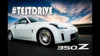 #TestDrive - Nissan 350Z