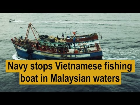 Navy Stops Vietnamese Fishing Boat In Malaysian Waters