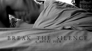 Break the Silence | A Short Film