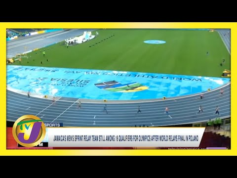 Jamaica's Mens Relay Team Still Among 16 Qualifiers for Olymipcs   TVJ Sports