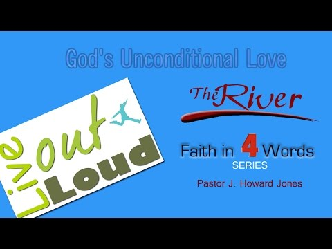 God's Unconditional Love  with J. Howard Jones