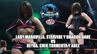 Maravilla, Starfire y Dragon Bane Vs Keyra, Chik Tormenta y Arez | Lucha Libre AAA Worldwide