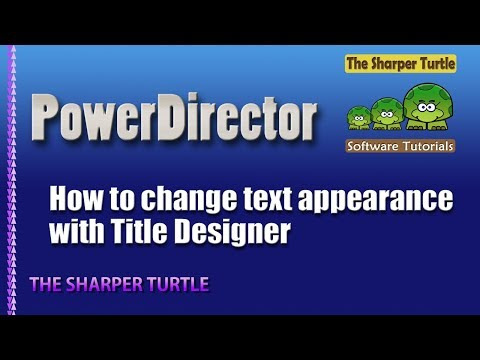 PowerDirector - How to change text appearance with the title designer