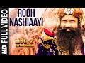 Rooh Nashiaayi FULL VIDEO Song MSG 2 The Messenger T Series