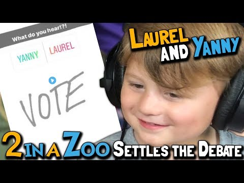 2 in a Zoo Settles the Debate: Laurel and Yanny (May 21, 2018)