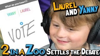 Today 2 in a Zoo settles the debate between Laurel and Yanny. You c...