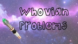 Whovian Problems