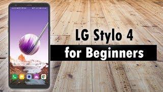 LG Stylo 4 Beginners Walkthrough