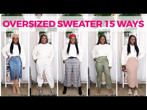 HOW TO STYLE AN OVERSIZED SWEATER 15 WAYS