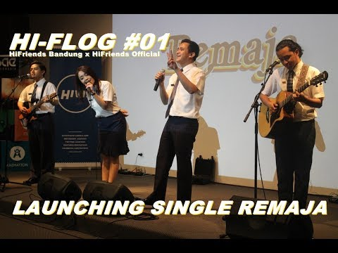 HI-FLOG #01 : LAUNCHING SINGLE REMAJA (HIFRIENDS BANDUNG X HIFRIENDS OFFICIAL)