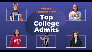 How I Got In: What We Learned from Top College Admits from Harvard, MIT, Stanford & More