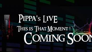 Pippa's Live 2.0 Coming Soon