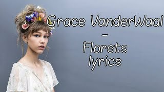 Grace VanderWaal - Florets [Full HD] lyrics