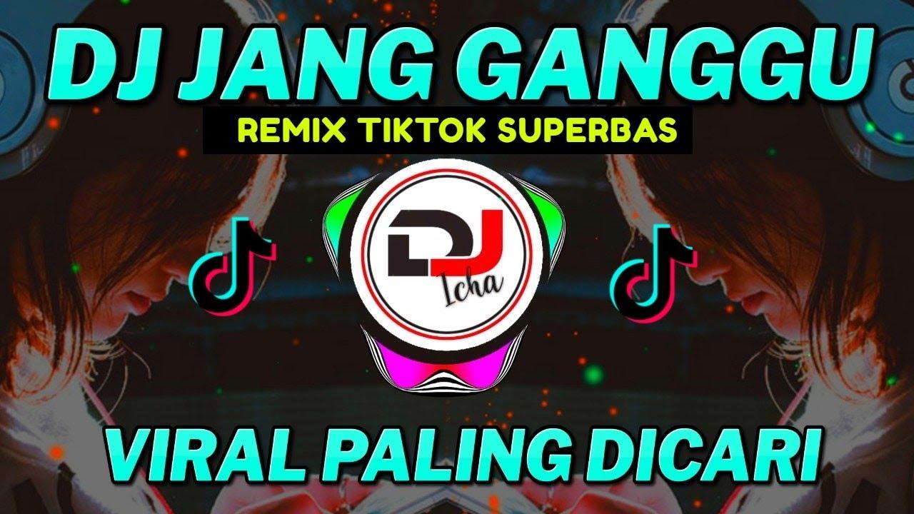 DJ JANG GANGGU REMIX TIK TOK VIRAL 2021 | DJ ADO ADO JANGAN GANGGU FULL BASS
