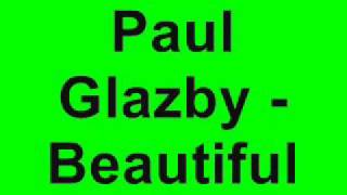 Paul Glazby - Beautiful