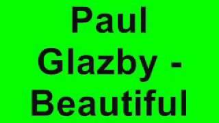 Paul Glazby - Beautiful