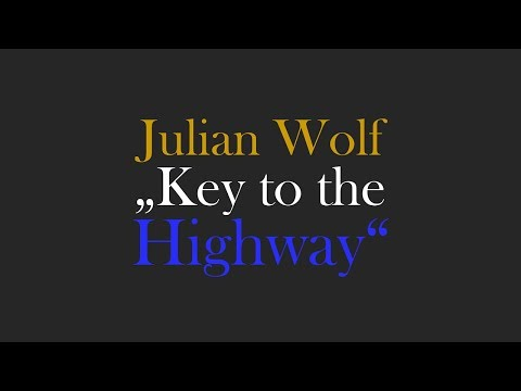 Julian Wolf - Key to the Highway (from Demos & Covers)