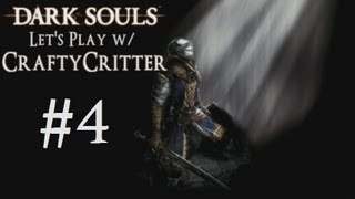 Dark Souls w/ CraftyCritter - Episode 4 - Well, THAT Was Easy...