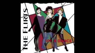 The Flirts - We Just Want To Dance