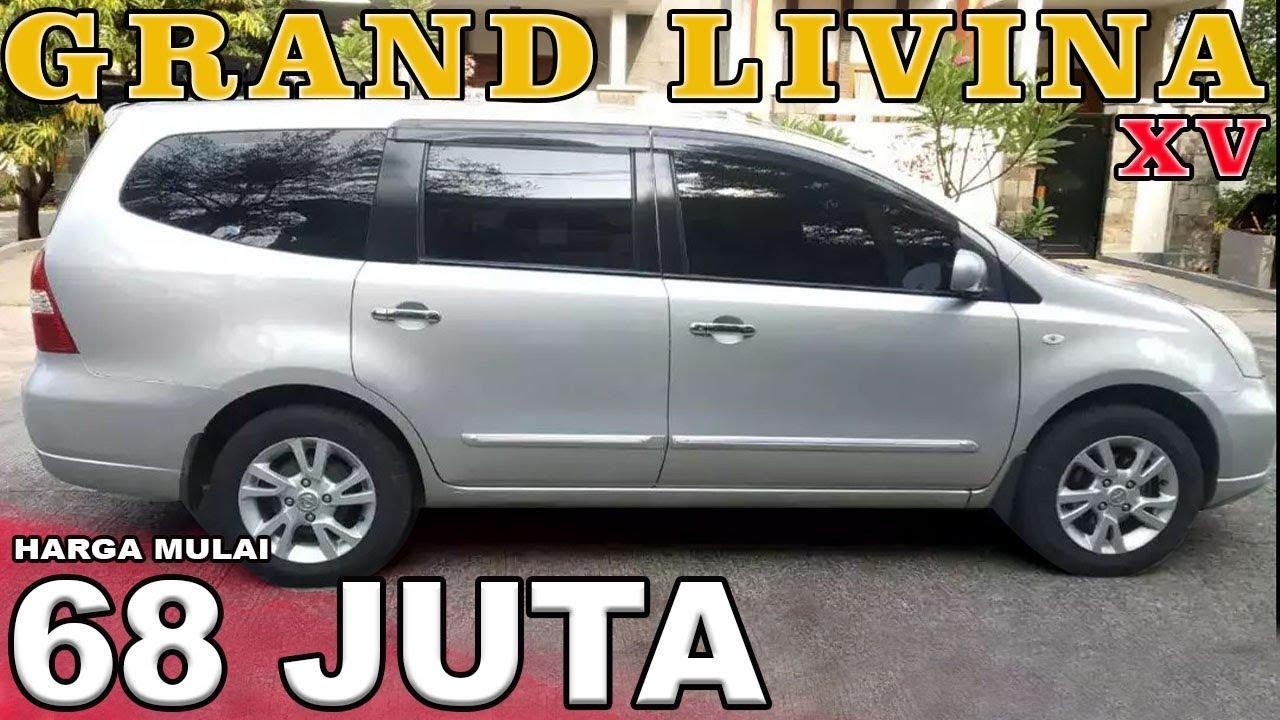 Info Harga Mobil Bekas Nissan Grand Livina Xv 2008 2012 Youtube
