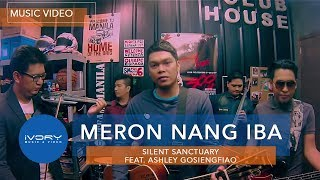 Silent Sanctuary | Meron Nang Iba featuring Ashley Gosiengfiao | Official Music Video
