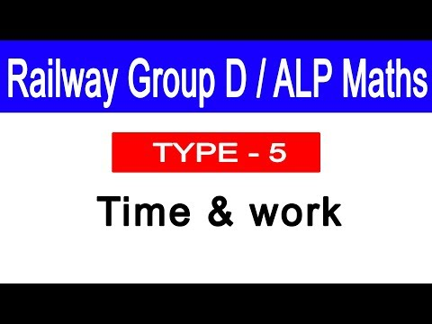 Time and Work type 5 Basic | Railway Group D/ALP Maths Lec-9