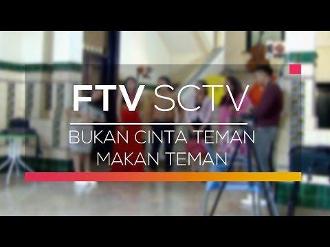 FTV SCTV - Bukan Cinta Teman Makan Teman