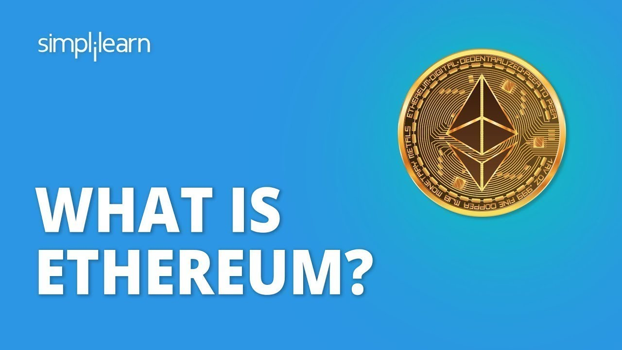 What Is Ethereum? | Ethereum Explained Smart Contracts | Blockchain Tutorial Beginners | Simplilearn