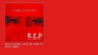 Tiwa Savage - Love Me Hard ft. 2Face (OFFICIAL AUDIO 2015)