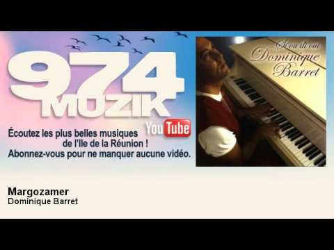 Dominique Barret - Margozamer - 974Muzik