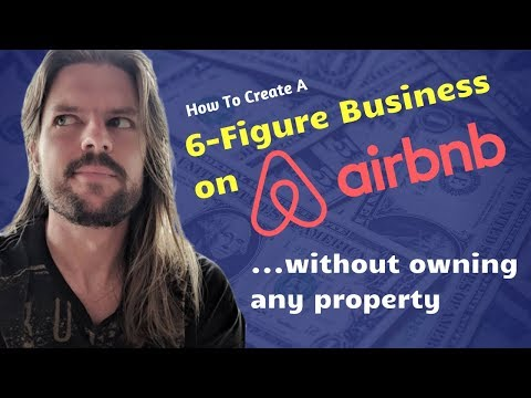 How To Make Money On AirBnB Without Owning Property (6-Figure Business For 2019)