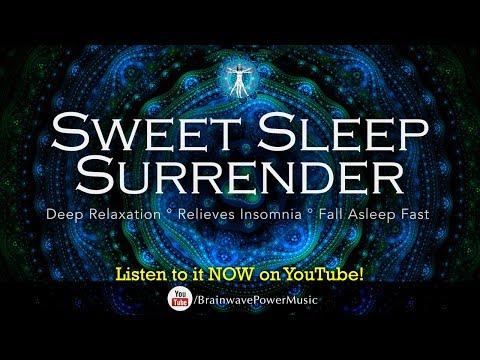 "Deep Sleep Music: ""Sweet Sleep Surrender"" - Relaxation, Lullaby, Fight Insomnia, Fall Asleep Fast"