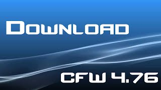 [PS3] Installing 4.76 CFW + Download