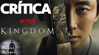 Crítica SIN SPOILERS - KINGDOM 1º y 2º temporadas Serie INCREÍBLE de Netflix