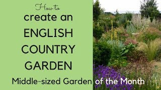How to create an English country garden Middlesized Garden of the Month