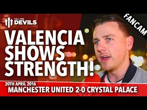 Valencia Shows Strength! | Manchester United 2-0 Crystal Palace | FANCAM