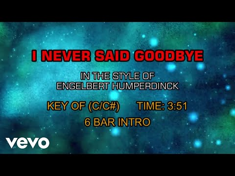 Engelbert Humperdinck - I Never Said Goodbye (Karaoke)