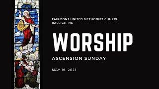 Fairmont UMC Worship May 16, 2021