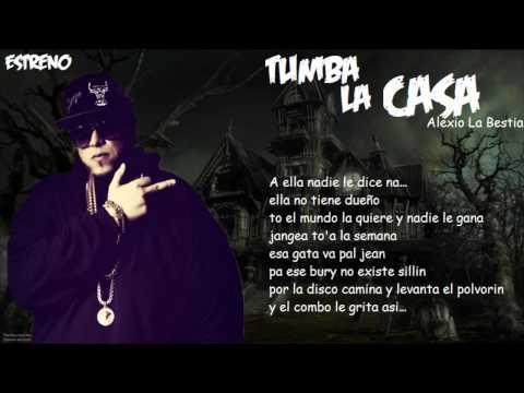 Estreno : Alexio La Bestia - Tumba La Casa ( Letra ) ¡ Dale MG A Nuestra Pagina De Facebook !