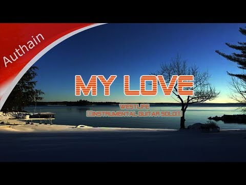 Westlife - My Love (guitar instrumental song)