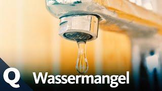 Wasserknappheit: Warum uns das Trinkwasser ausgeht | Quarks