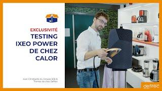 Découvrez en avant-première le nouveau défroisseur vapeur vertical IXEO Power Calor #Unboxing