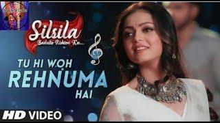 Silsila New Song||Tu Hi Woh Rehnuma Hai||HD Lyrics||Your Song Lyrics