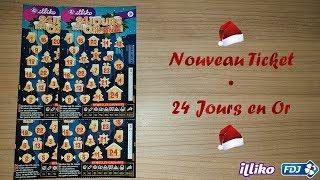 """NOUVEAU • Grattage du ticket """"24 Jours en Or"""" • FDJ/Illiko"""