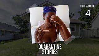 Quarantine Stories | Episode 4